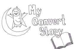 My Convert Story